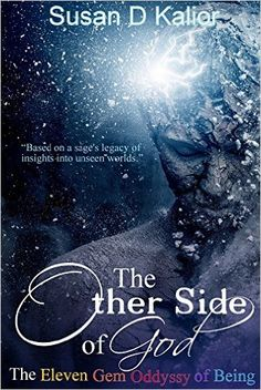 The Other Side of God: The Eleven Gem Odyssey of Being (Psychological Crisis, Personal Growth and Transformation, Altered States, Alternate Realities, Internal Balance) (The Other Side Series Book 1) - Kindle edition by Susan D. Kalior. Religion & Spirituality Kindle eBooks @ Amazon.com.