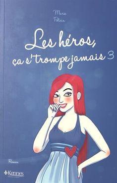 The Small World of Belly: Les héros ça s'trompe jamais, tome 3 de Marie Potv...