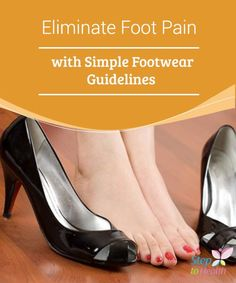 Eliminate #Foot Pain with Simple Footwear #Guidelines   In today's article, we're going to share some simple footwear tips to #alleviate and prevent the various #problems caused by different types of shoes.