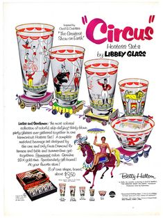 """1952 Ad - LIBBEY GLASS 'Circus' Hostess Sets  (w/ price) - feat. Betty Hutton  These colourful glasses, bearing images of various circus performers and animals, were a promotional product tie-in for """"The Greatest Show On Earth"""" movie. Betty Hutton played Holly, the aerialist, in the Cecil B. DeMille-directed Paramount Pictures production."""