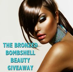 The Bronzed Bombshell Beauty Giveaway