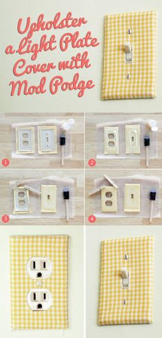 This simple project with Mod Podge is an awesome way to cover up cruddy light plate covers and you can even use fabric that matches drapes in the room to tie everything together.