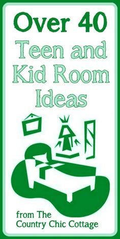 Over 40 ideas for the Teen and Kids Rooms in your home all in one place! ~ * THE COUNTRY CHIC COTTAGE (DIY, Home Decor, Crafts, Farmhouse)