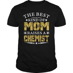 THE BEST MOM RAISES A CHEMIST SHIRTS
