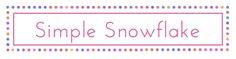 According to Matt...: Simple Snowflake