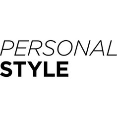 personal style text ❤ liked on Polyvore featuring text, words, quotes, phrases, backgrounds, articles, magazine, filler, headline ve saying