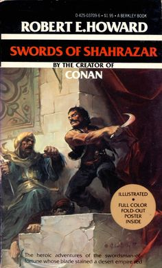 Swords of Shahrazar by Robert E. Cover art by Ken W. Full color poster fold-out poster inside called Swords of Arabia. Types Of Fiction, Harlan Ellison, Anne Mccaffrey, Orson Scott Card, Isaac Asimov, Science Fiction Books, Sword And Sorcery, Personalized Books, Book Worms