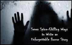 What Makes a Great Horror Story? - Writers Write