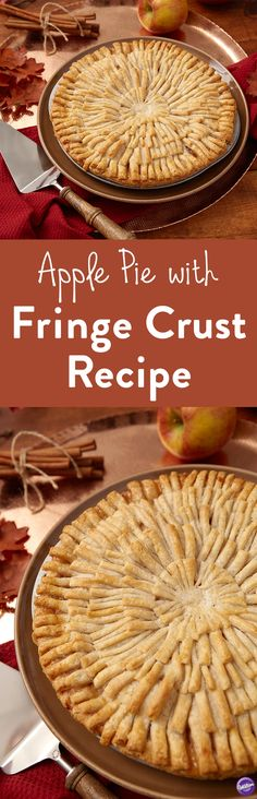 Apple Pie Recipe - Take your traditional apple pie and give it a trendy twist by finishing it off with a fringe crust. It's quick and easy, but your Thanksgiving guests will be amazed at the detail!