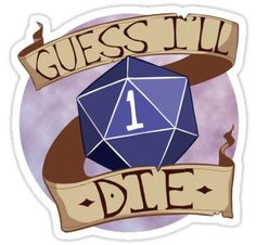 'Guess I'll Die' Spiral Notebook by Matte-Bat Dungeons And Dragons Characters, D&d Dungeons And Dragons, Dragon Memes, Otaku, Thing 1, Kawaii, Transparent Stickers, Sticker Design, Nerdy