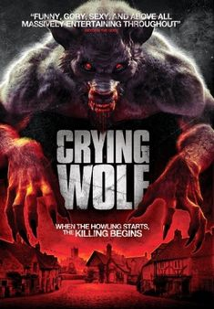 From the Director of 'DEADTIME' and 'Zombie Harvest' comes Crying Wolf! They're Hungry, Hairy and ready to hunt you down! The comedy horror Crying Wolf tells the story of strange and weird. Horror Movie Posters, Horror Movies, Scary Movies, Hd Movies, Movies To Watch, Movies Online, Wolf Movie, Wolf 3d, Werewolf Art
