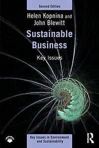 """Read """"Sustainable Business Key Issues"""" by Helen Kopnina available from Rakuten Kobo. Sustainable Business: Key Issues is the first comprehensive introductory-level textbook to address the interface between. Environmental Challenges, Environmental Studies, Marketing Pdf, Sales And Marketing, Innovation And Entrepreneurship, Kindergarten Books, Business Ethics, Circular Economy, Global Business"""