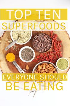 A comprehensive list of the top 10 superfoods foods everyone should be eating. #superfoods #healthy #healthyliving