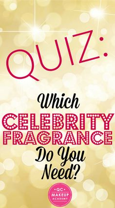 Celebrity fragrances can be hit or miss, but they're always fun to try! Which one suits you best? Take our helpful quiz to find out! #QCMakeupAcademy #makeup #makeupquiz #fragrance #celebrityfragrance #beautyquiz #beautyblog
