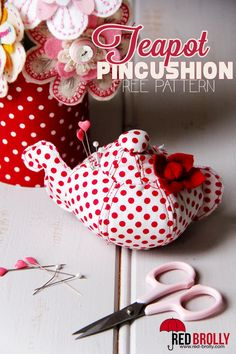 How to sew a teapot pin cushion. Would also make a cute addition to a kid's play kitchen.