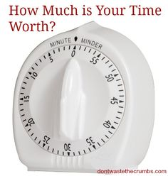 How Much is Your Time Worth - Is it really possible (or wise) to try to make EVERYTHING from scratch?