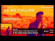 Christian Burns, Paul Oakenfold & JES - As We Collide (Orjan Nilsen Remix)
