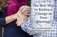 Embrace Change in Your Marriage