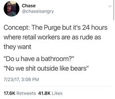Retail Purge via /r/funny. Work Memes, Work Humor, Funny Tweets, Funny Quotes, Nap Quotes, Hilarious Jokes, Funniest Memes, Funny Humor, True Quotes