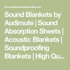 Sound Blankets by Audimute | Sound Absorption Sheets | Acoustic Blankets | Soundproofing Blankets | High Quality Sound Blankets