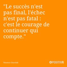 Le succès n'est pas final, l'échec n'est pas fatal : c'est le courage de continuer qui compte. Winston Churchill  #Citations #Citation #Courage #Echec #Fatalité
