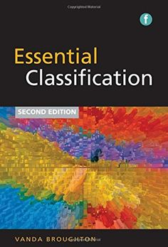 Essential Classification, Second Edition - Books / Professional Development - Books for Academic Librarians - Books for Public Librarians - New Products - ALA Store Library Science, Major General, New Edition, Always Learning, New Chapter, Professional Development, New Books, Essentials, Author