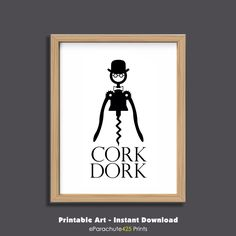 Cork Dork Printable, funny wine print, digital download, corkscrew art, bar art, alcohol art, funny wine gift, cork screw, new year gift by Parachute425Prints on Etsy https://www.etsy.com/listing/477774607/cork-dork-printable-funny-wine-print