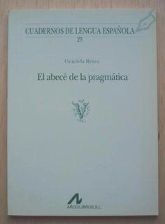El abecé de la pragmática / Graciela Reyes (9ª ed.) - Madrid : Arco Libros, 2011