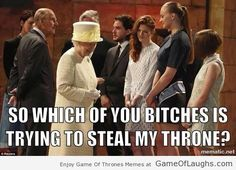 Queen Elizabeth 2 won't share her throne with anyone! - Game Of Thrones Memes