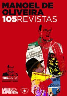 Manoel de Oliveira 105 revistas Museu Nacional da Imprensa, Porto 2013
