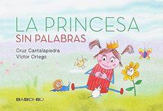 La princesa sin palabras Babidi-Bu Libros https://www.amazon.es/dp/8416777136/ref=cm_sw_r_pi_awdb_x_.8deAb4KF0DQS
