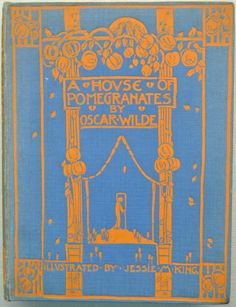 Oscar Wilde – A House of Pomegranates. With sixteen illustrations by Jessie M. King, London, Methuen and Co., 1915 (sixth edition)