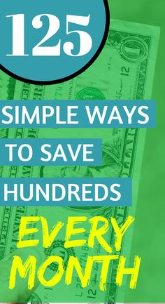 125 Simple Ways to Save Money Practically Pain Free