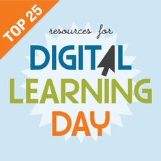 Digital Learning Day: Resource Roundup Resources for ANY day