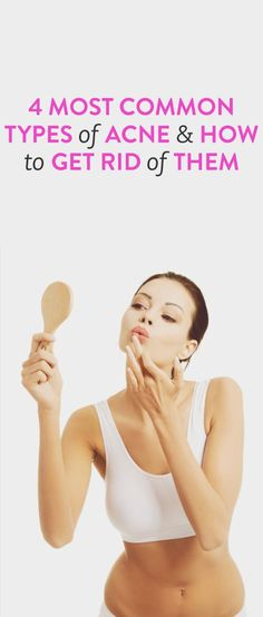 WE HEART IT: 4 Most Common Types of Acne & How to Get Rid of Th...