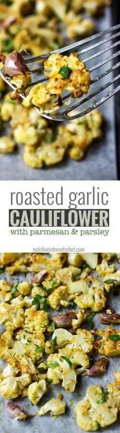 Roasted Garlic Cauliflower with parmesan and flat leaf parsley! Great side dish to almost everything! See more at nutritionistmeetschef.com