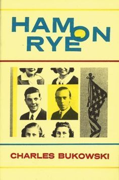 Ham on Rye, Charles Bukowski ♥♥♥♥♥