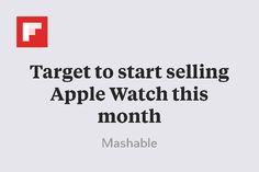 Target to start selling Apple Watch this month http://flip.it/cGPE9
