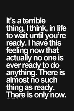 No such thing as ready...