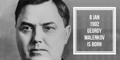 8 January Stalin's close associate and Khrushchev's bitter rival, Georgy Malenkov is born Bitter, January, History, Historia, History Activities