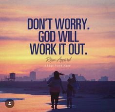 God Will Work It Out...