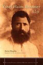 Jewish Books: Yosef Haim Brenner: A Life