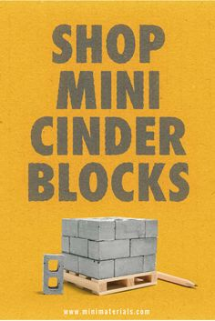 Mini Materials | Shop for your very own miniature cinder blocks!