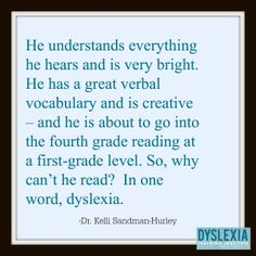 Learn more about dyslexia in this great article from Dr. Kelli Sandman-Hurley from the Dyslexia Training Institute.