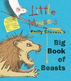 Little Mouse's Big Book of Beasts by Emily Gravett, http://www.amazon.co.uk/dp/0230745385/ref=cm_sw_r_pi_dp_Gtgptb052626A