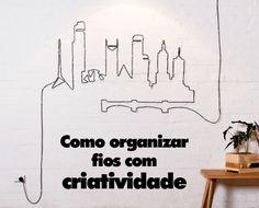 Como organizar fios com criatividade