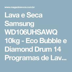 Lava e Seca Samsung WD106UHSAWQ 10kg - Eco Bubble e Diamond Drum 14 Programas de Lavagem - Magazine Vrshop