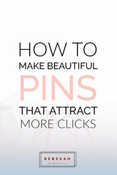 How To Make Beautiful Pins: Are you a blogger or freelancer promoting your content on Pinterest? Learn how to make beautiful pins that bring in new readers & more clicks! From picking out a design software, to choosing the fonts and colors you'll use. Click through for a step by step tutorial on making your pins stand out today!