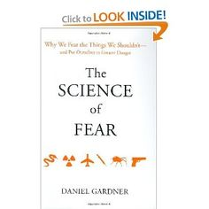 "The Science of Fear: Why We Fear the Things We Shouldn't--and Put Ourselves in Greater Danger.  The Perfect Companion to ""The Twilight of the Elites"" (Thanks, Natalie!)  We all NEED to know what's in this book!"