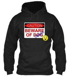Caution Beware Of Dog Black Sweatshirt Front